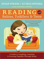 Reading With Babies, Toddlers And Twos: A Guide to Laughing, Learning and Growing Together Through…