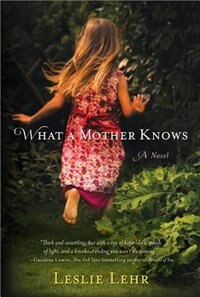 Book What a Mother Knows by Leslie Lehr