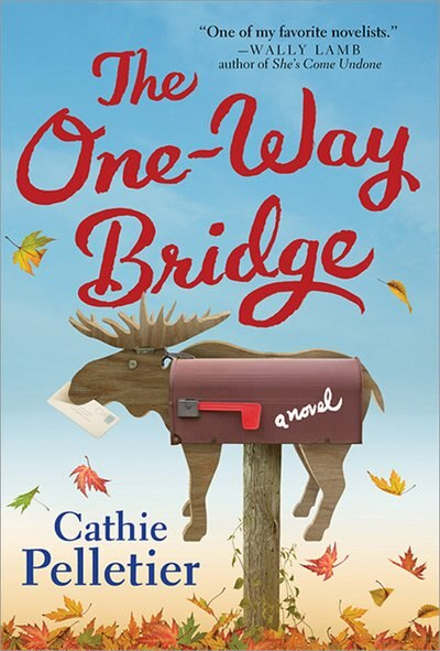 The One-way Bridge: A Novel by Cathie Pelletier