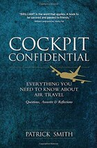Cockpit Confidential: Everything You Need to Know About Air Travel: Questions, Answers, and…
