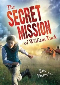 Book The Secret Mission Of William Tuck by Eric Pierpoint