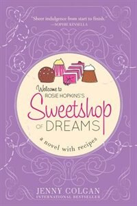 Sweetshop of Dreams: A Charming Story Of Nostalgic Sweets And Unexpected Discoveries