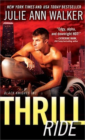 Thrill Ride: Black Knights, Inc. by Julie Ann Walker