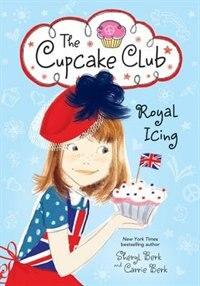Royal Icing: The Cupcake Club by Sheryl Berk