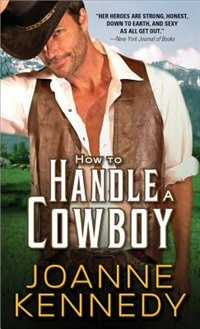 Book How to Handle a Cowboy: A Poignant, Sweet Western Romance by Joanne Kennedy