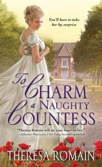 Book To Charm a Naughty Countess: An Enchanting And Emotional Regency Romance by Theresa Romain
