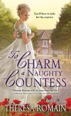 To Charm a Naughty Countess: An Enchanting And Emotional Regency Romance