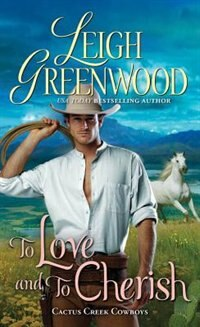 To Love and to Cherish: A Delightful And Intriguing Historical Western Romance by Leigh Greenwood
