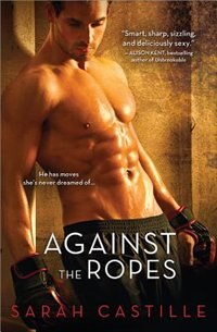 Book Against the Ropes by Sarah Castille