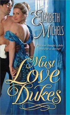 Book Must Love Dukes by Elizabeth Michels