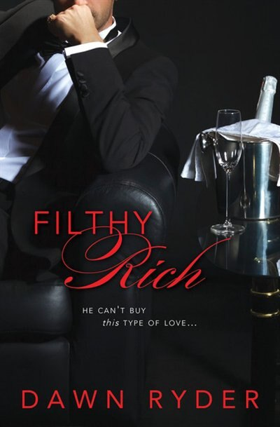 Filthy Rich by Dawn Ryder