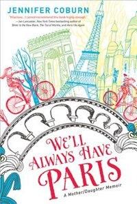 Book We'll Always Have Paris: A Mother/Daughter Memoir by Jennifer Coburn