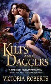 Book Kilts And Daggers: A Thrilling, Amusing Scottish Highlander Historical Romance by Victoria Roberts