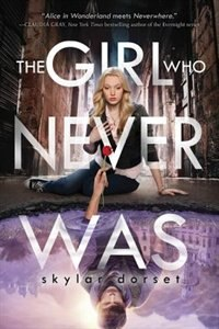 The Girl Who Never Was: Otherworld Book One by Skylar Dorset