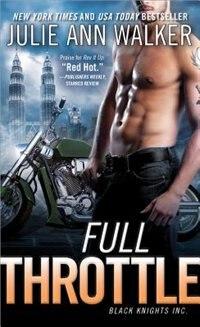 Full Throttle: Black Knights Inc. by Julie Ann Walker