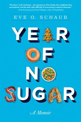 Book Year of No Sugar: A Memoir by Eve Schaub