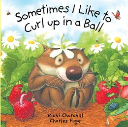 Book Sometimes I Like To Curl Up In A Ball by Vicki Churchill