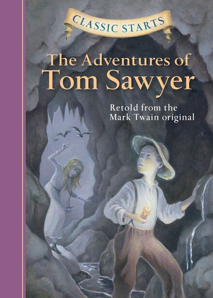 Classic Starts®: The Adventures Of Tom Sawyer by Mark Twain