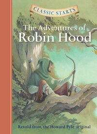 Classic Startst: The Adventures Of Robin Hood