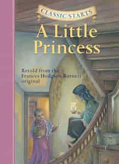 Classic Starts®: A Little Princess by Frances Hodgson Burnett