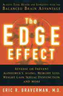 The Edge Effect: Achieve Total Health and Longevity with the Balanced Brain Advantage by Eric R. Braverman