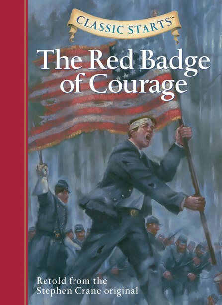 Classic Starts®: The Red Badge Of Courage by STEPHEN CRANE