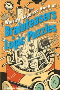 The World's Biggest Book of Brainteasers & Logic Puzzles