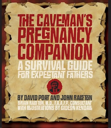 The Caveman's Pregnancy Companion: A Survival Guide for Expectant Fathers by David Port