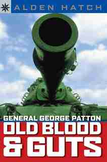 Sterling Point Books®: General George Patton: Old Blood & Guts by Alden Hatch