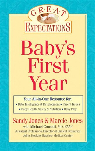 Great Expectations: Baby's First Year by Sandy Jones