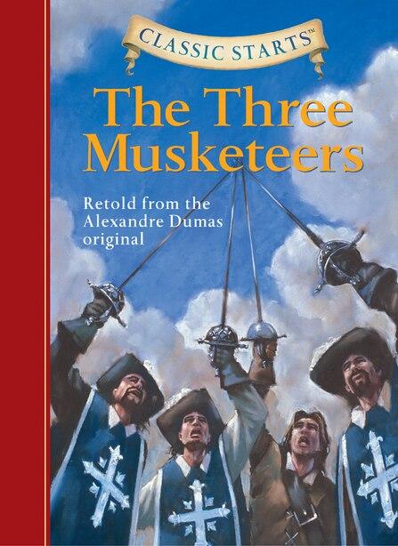 Classic Starts®: The Three Musketeers de Alexandre Dumas