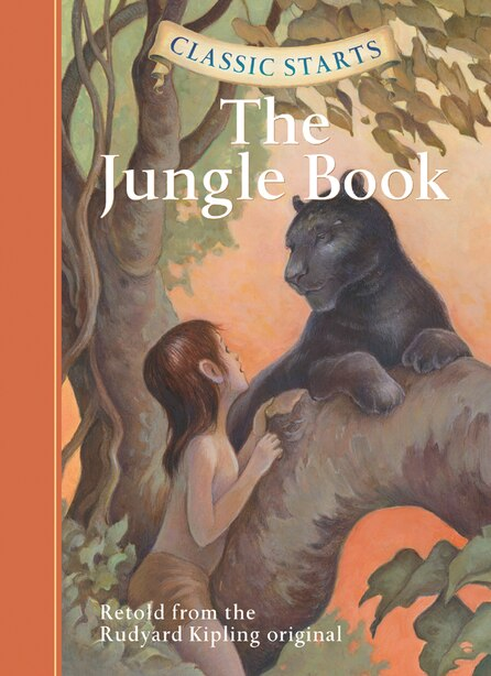 Classic Starts®: The Jungle Book by Rudyard Kipling