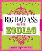 Big Bad Ass Book of the Zodiac
