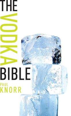 Book The Vodka Bible by Paul Knorr