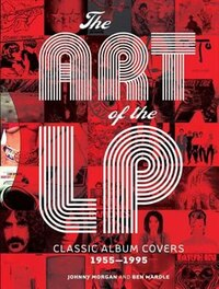 The Art of the LP: Classic Album Covers 1955?1995