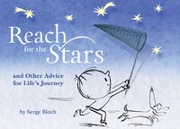 Reach for the Stars: And Other Advice For Life?s Journey