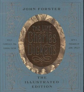The Life of Charles Dickens: The Illustrated Edition
