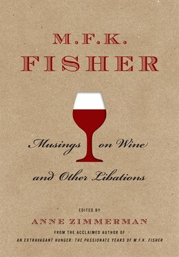 Book M.F.K. Fisher: Musings on Wine and Other Libations by M F K Fisher