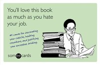 You'll Love This Book as Much as You Hate Your Job (someecards): 45 cards for decorating your…