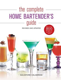 Book The Complete Home Bartender's Guide: Revised And Updated by Salvatore Calabrese