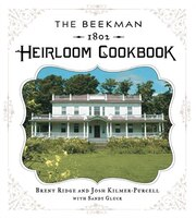 Book The Beekman 1802 Heirloom Cookbook: Heirloom fruits and vegetables, and more than 100 heritage… by Brent Ridge