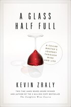 Glass Half Full: My Life In Wine
