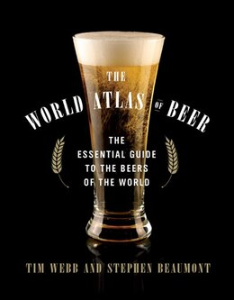 Book The World Atlas Of Beer: The Essential Guide To The Beers Of The World by Tim Webb
