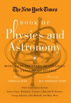The New York Times Book Of Physics And Astronomy: More Than 100 Years Of Covering The Expanding…