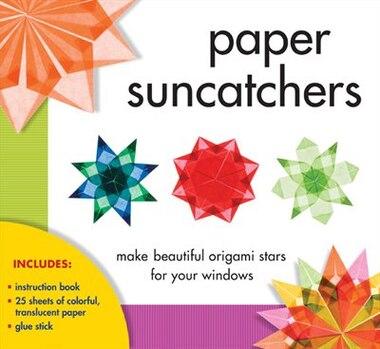 Paper Suncatchers: Make Beautiful Origami Stars For Your Windows by Christine Gross-loh