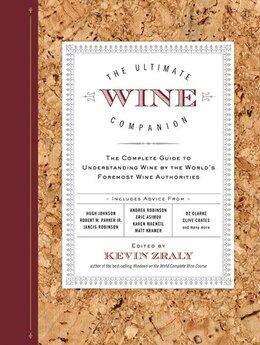 Book The Ultimate Wine Companion: The Complete Guide to Understanding Wine by the World's Foremost Wine… by Kevin Zraly