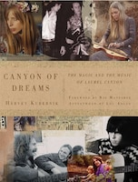 Canyon of Dreams: The Magic and the Music of Laurel Canyon