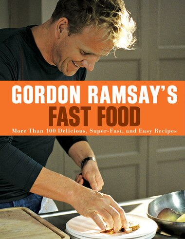 Gordon ramsays fast food more than 100 delicious super fast and gordon ramsays fast food more than 100 delicious super fast and easy forumfinder Gallery