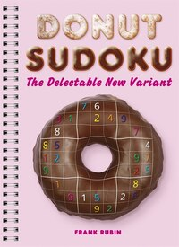 Donut Sudoku: The Delectable New Variant