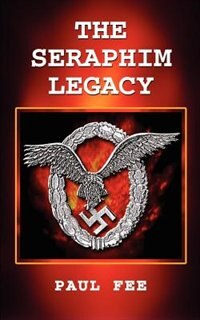 The Seraphim Legacy by Paul Fee